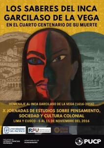 Los saberes del Inca Garcilaso de la Vega. En el cuarto centenario de su muerte Homenaje al Inca Garcilaso de la Vega (1616-2016) Cusco y Lima, 5 al 11 de noviembre del 2016