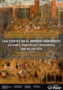 XI Jornadas sobre pensamiento, cultura y sociedad virreinales. Las cortes en el imperio hispánico: actores, prácticas y discursos, siglos XVI-XVII