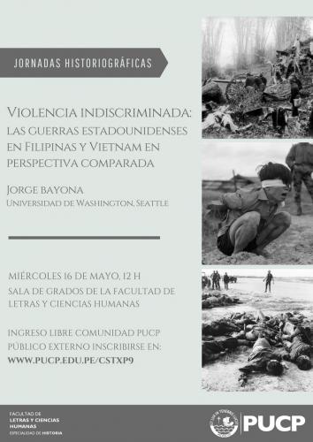 """Jornadas Historiográficas:  """"Violencia indiscriminada: las guerras estadounidenses en Filipinas y Vietnam en perspectiva comparada"""""""