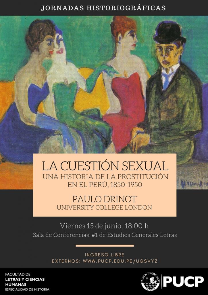 Paulo Drinot en la PUCP   La cuestión sexual. Una historia de la prostitución en el Perú, 1850-1950