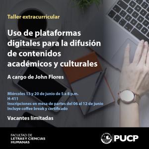 """Taller """"Uso de plataformas digitales para la difusión de contenidos académicos y culturales"""""""