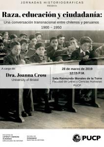 Raza, educación y ciudadanía: Una conversación transnacional entre chilenos y peruanos (1900-1950) | Dra. Joanna Crow(University of Bristol)