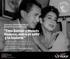 Jornadas Historiográficas   Yma Súmac y Moisés Vivanco, entre el mito y la historia
