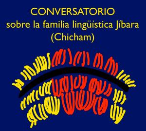 Conversatorio sobre la familia lingüística Jíbara (Chicham)