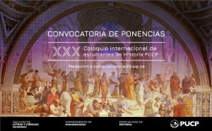 Convocatoria de ponencias | XXX Coloquio Internacional de Estudiantes de Historia PUCP