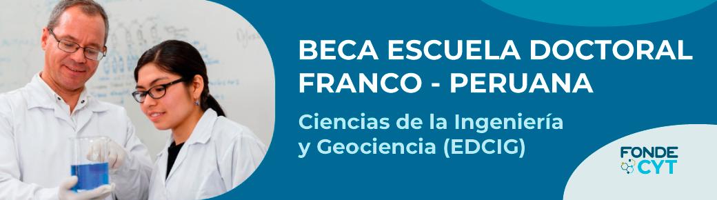 Beca de la Escuela Doctoral Franco-Peruana en Ciencias de la Ingeniería y Geociencias (EDFPCIG)