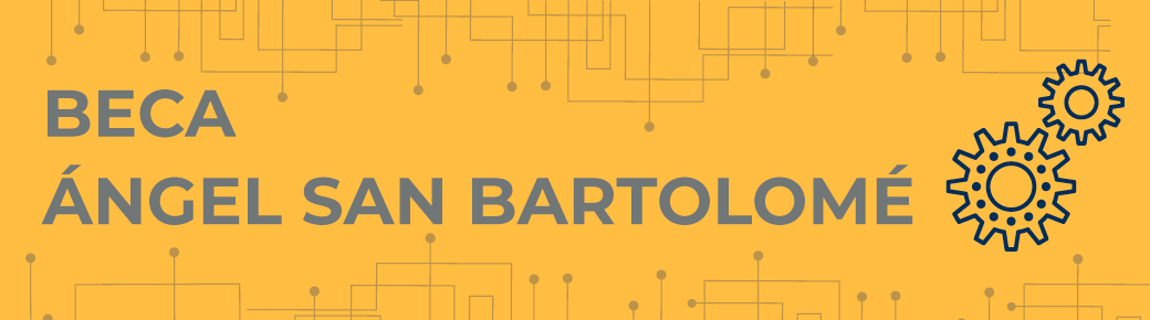 Beca Ángel San Bartolomé – Convocatoria 2021